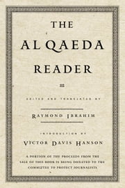 The Al Qaeda Reader - The Essential Texts of Osama Bin Laden's Terrorist Organization ebook by Raymond Ibrahim