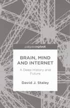 Brain, Mind and Internet ebook by D. Staley