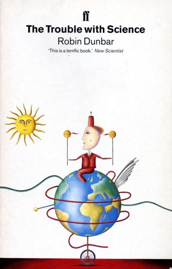 The Trouble with Science ebook by Professor Robin Dunbar