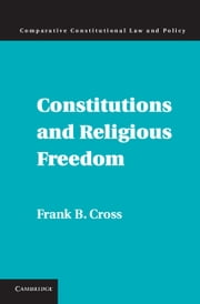Constitutions and Religious Freedom ebook by Frank B. Cross