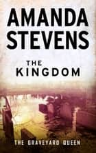 The Kingdom ebook by Amanda Stevens