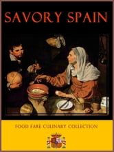 Savory Spain ebook by Shenanchie O'Toole,Food Fare