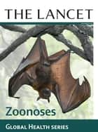 The Lancet: Zoonoses - Global Health Series ebook by The Lancet