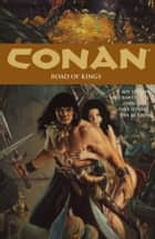 Conan Volume 11: Road of Kings ebook by Roy Thomas