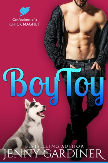 Boy Toy - Confessions of a Chick Magnet, #2 ebook by Jenny Gardiner