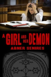 A Girl and Her Demon ebook by Abner Senires