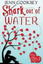 Shark Out of Water (Grab Your Pole, #3) ebook by Jenn Cooksey
