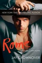 Rome - A Marked Men Novel ebook by Jay Crownover