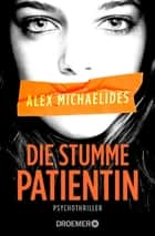Die stumme Patientin - Psychothriller ebook by Alex Michaelides, Kristina Lake-Zapp