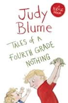 Tales of a Fourth Grade Nothing: A Fudge Book 1 ebook by Judy Blume