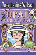 Opal Plumstead ebook by Jacqueline Wilson, Nick Sharratt