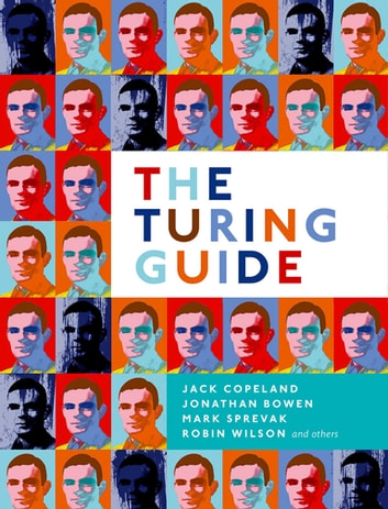 The Turing Guide ebook by Jack Copeland,Jonathan Bowen,Mark Sprevak,Robin Wilson