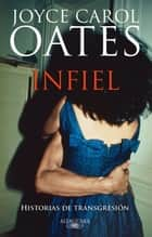 Infiel ebook by Joyce Carol Oates