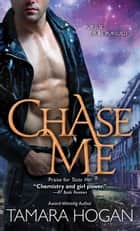 Chase Me ebook by Tamara Hogan