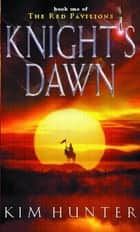 Knight's Dawn - The Red Pavilions: Book One ebook by