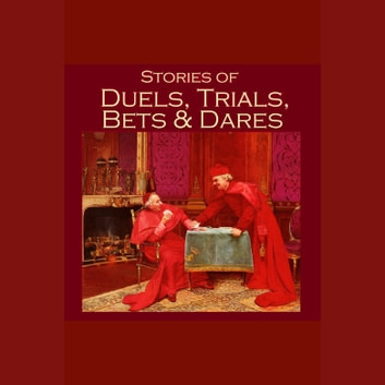 Stories of Duels, Trials, Bets and Dares audiobook by Various Authors