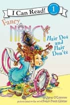 Fancy Nancy: Hair Dos and Hair Don'ts ebook by Jane O'Connor, Robin Preiss Glasser