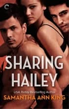 Sharing Hailey ebook by Samantha Ann King