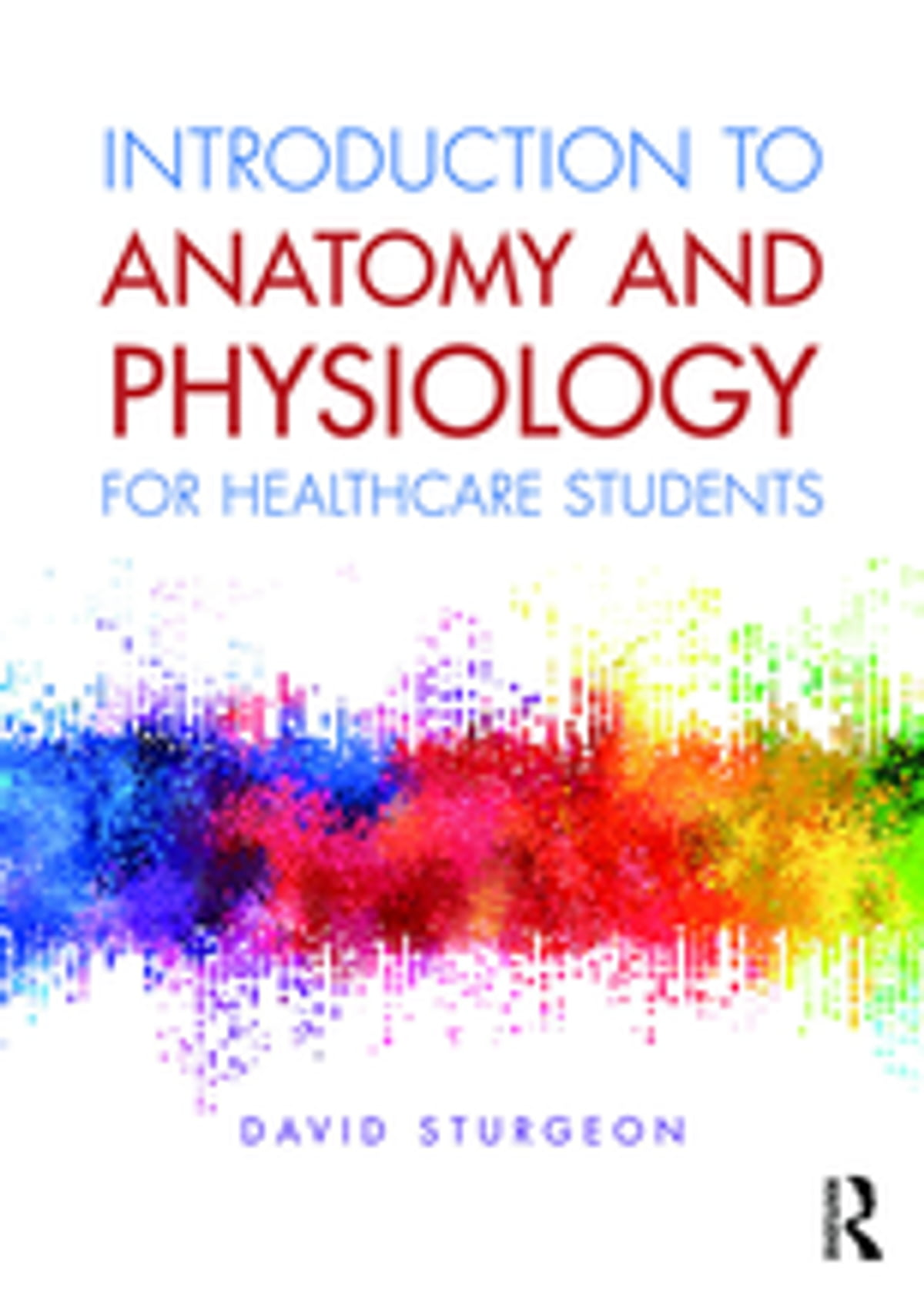 Introduction to Anatomy and Physiology for Healthcare Students eBook ...