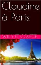 Claudine à Paris ebook by Willy et Colette