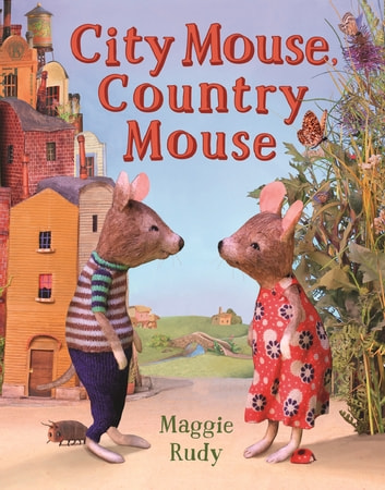 City Mouse, Country Mouse ebook by Maggie Rudy