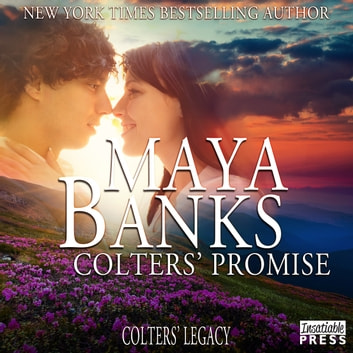 Colters' Promise - Colter's Legacy, Book 4 audiobook by Maya Banks