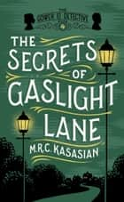 The Secrets of Gaslight Lane ebook by M.R.C. Kasasian