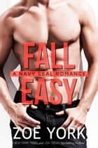 Fall Easy ebook by Zoe York