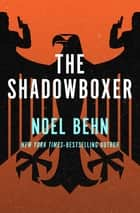 The Shadowboxer ebook by Noel Behn