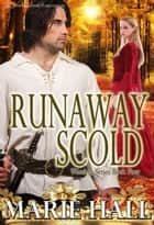 Runaway Scold ebook by Marie Hall