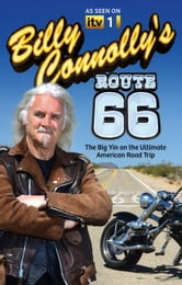 Billy Connolly's Route 66 - The Big Yin on the Ultimate American Road Trip ebook by Billy Connolly