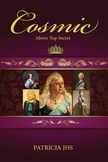 Cosmic - Above Top Secret ebook by Patricia JHS