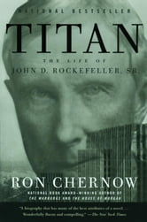 Titan - The Life of John D. Rockefeller, Sr. ebook by Ron Chernow