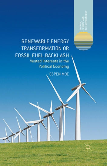 Renewable energy transformation or fossil fuel backlash ebook by renewable energy transformation or fossil fuel backlash vested interests in the political economy ebook by fandeluxe Epub