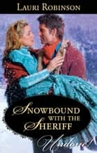 Snowbound with the Sheriff ebook by Lauri Robinson