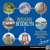 Walking Brooklyn - 30 tours exploring historical legacies, neighborhood culture, side streets and waterways ebook by Adrienne Onofri