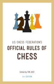 United States Chess Federation's Official Rules of Chess, Sixth Edition ebook by U.S. Chess Federation