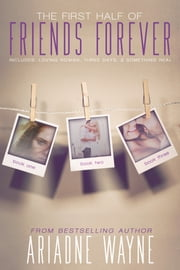 Friends Forever - The First Half ebook by Ariadne Wayne