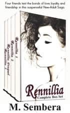 Rennillia Series - Complete Box Set ebook by M. Sembera