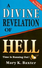 Divine Revelation Of Hell ebook by Mary K. Baxter