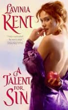 A Talent for Sin ebook by Lavinia Kent