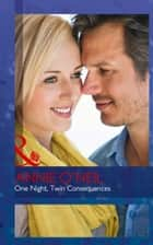 One Night, Twin Consequences (Mills & Boon Medical) (The Monticello Baby Miracles, Book 1) ebook by Annie O'Neil