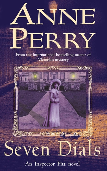 Seven Dials (Thomas Pitt Mystery, Book 23) - A gripping journey into the dark underbelly of Victorian society ebook by Anne Perry