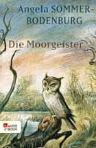 Die Moorgeister eBook by Angela Sommer-Bodenburg, Reinhard Michl