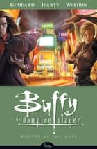 Buffy the Vampire Slayer Season 8 Volume 3: Wolves at the Gate ebook by Various, Joss Whedon