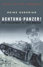 Achtung Panzer! ebook by Heinz Guderian