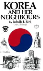 The Korea & Her Neighbours ebook by Isabella Bird