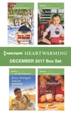 Harlequin Heartwarming December 2017 Box Set - A Clean Romance eBook by Beth Carpenter, Rula Sinara, Catherine Lanigan,...