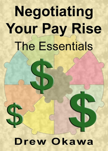 Negotiating Your Pay Rise: The Essentials ebook by Drew Okawa