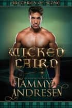 Wicked Laird - Brethren of Stone, #2 ebook by Tammy Andresen